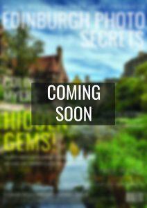 Edinburgh Photo Secrets - Issue 2 - COMING SOON