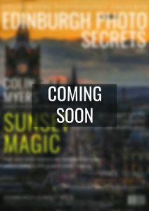 Edinburgh Photo Secrets - Issue 4 - COMING SOON